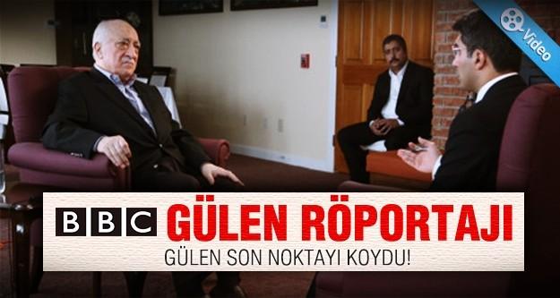 İşte Fethullah Gülen'in bomba BBC röportajı