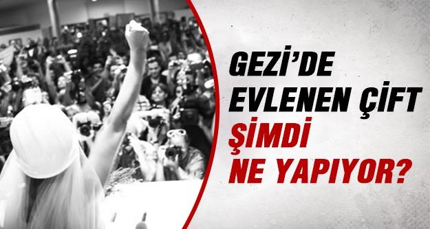 İşte Gezi'de evlenen çiftin hayatı..
