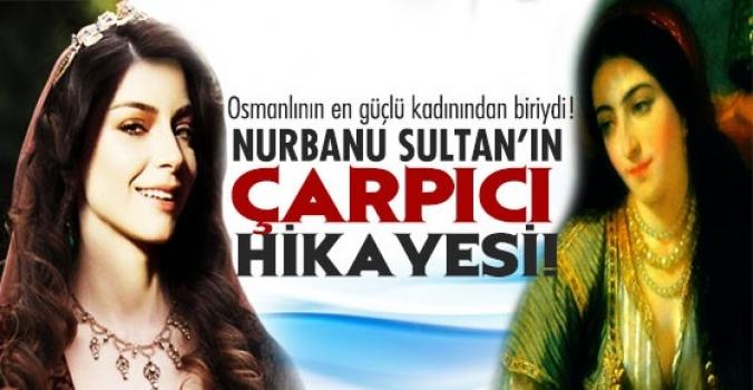 İşte Nurbanu Sultan'ın Hayat Hikayesi