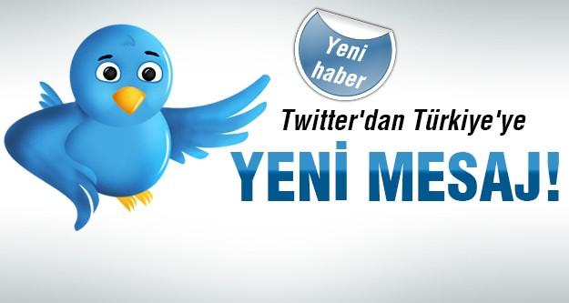 İşte twitter'in yeni Türkiye mesajı!