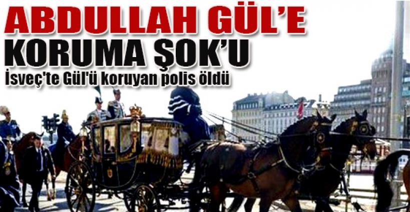 İsveç'te Gül'ü koruyan polis öldü
