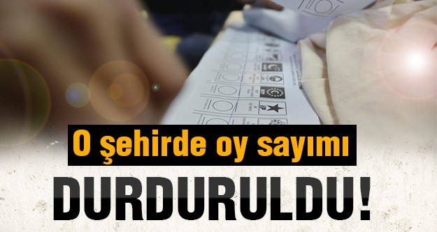İtiraz edilen oy sayımı durduruldu!