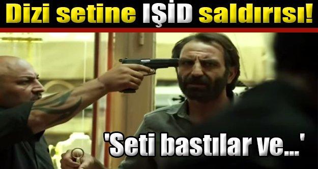 Kaçak dizisinin setine IŞİD saldırdı!