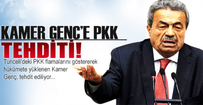 Kamer Genç'e PKK tehdidi!