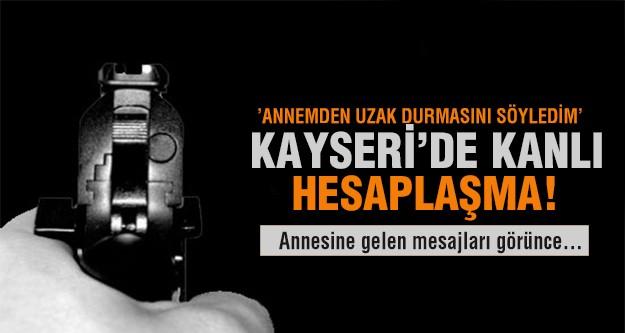Kayseri'de kanlı hesaplaşma!