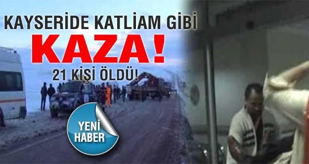 Kayseri'de katliam gibi kaza: 21 ölü!