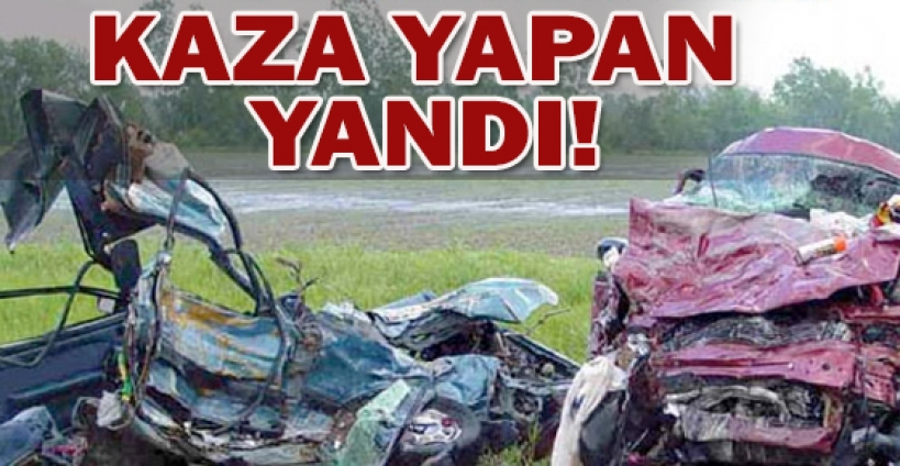 Kaza yapan sürücü yandı!