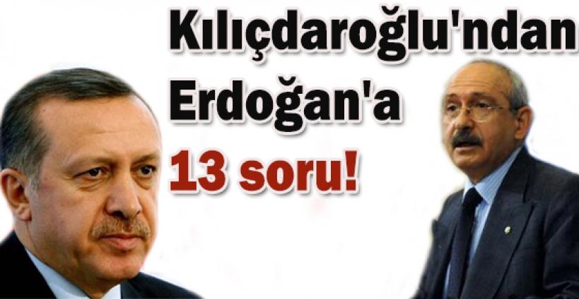 Kılıçdaroğlu'ndan Erdoğan'a 13 soru!