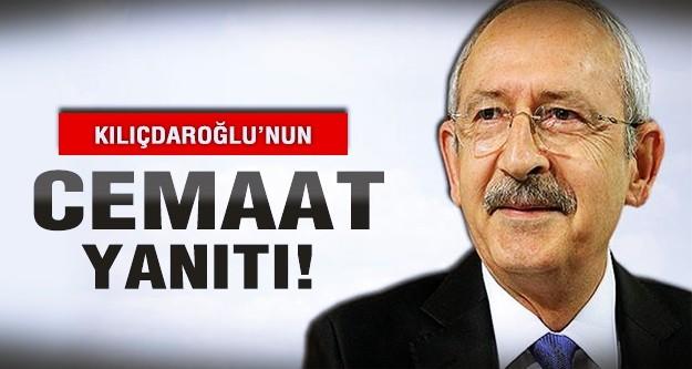 Kılıçdaroğlu'nun cemaat yanıtı