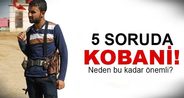 Kobani'yi önemli kılan..