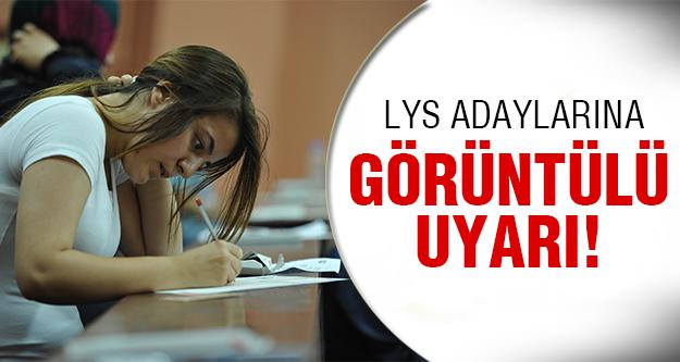 LYS adayları dikkat!
