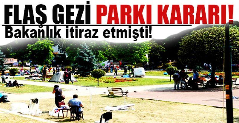 Mahkeme Kültür ve Turizm Bakanlığı'nın Gezi Parkı itirazını reddetti