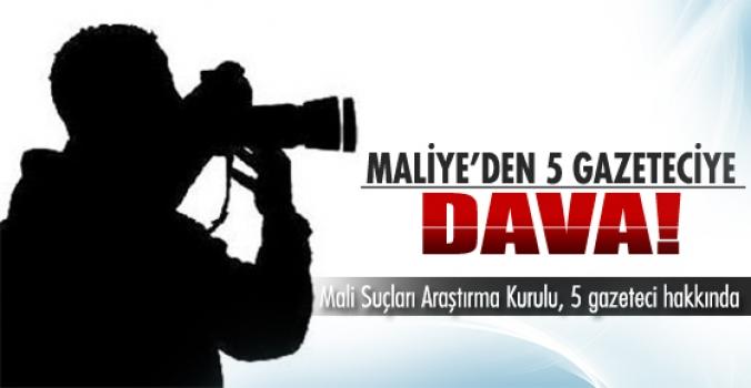 Maliye Bakanlığı 5 gazeteciye dava açtı..