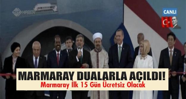 Marmaray dualarla açıldı!