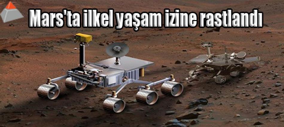 Mars'ta ilkel yaşam izine rastlandı
