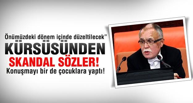 Meclis'te tartışma yaratacak  skandal sözler!