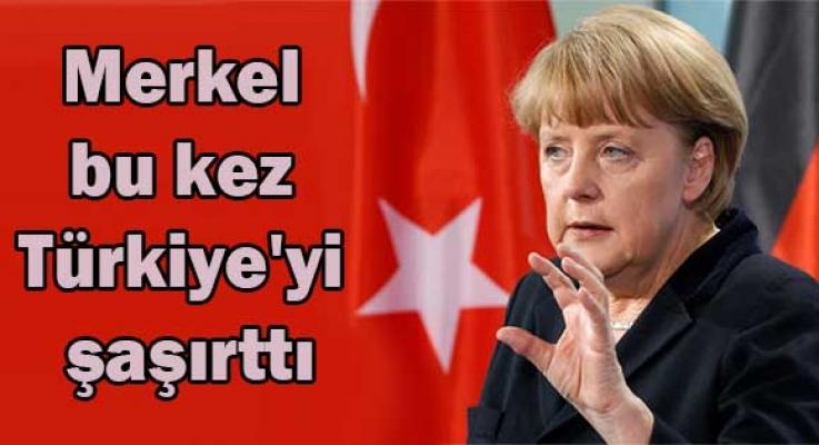 Merkel bu kez Türkiye'yi şaşırttı