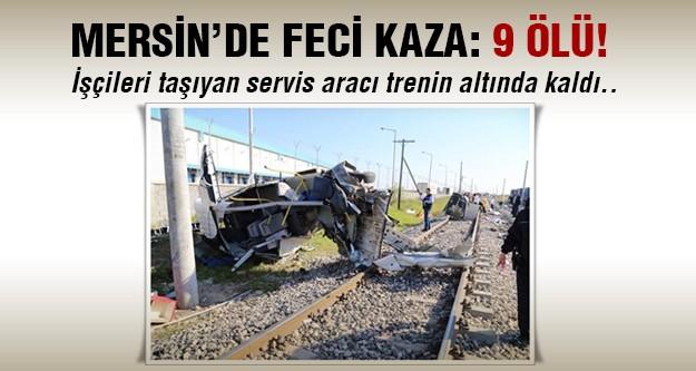 Mersin'de tren kazası: 9 ölü!