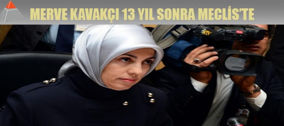 Merve Kavakçı 13 yıl sonra Meclis'te