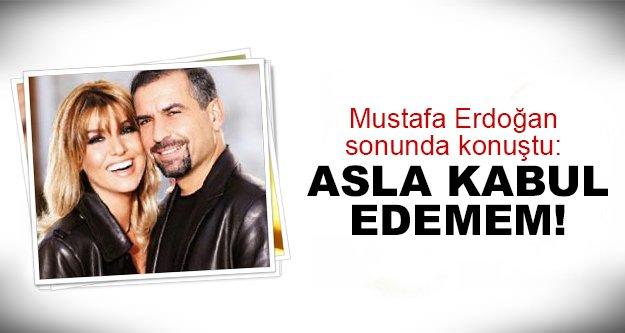 Mustafa Erdoğan ilk kez konuştu!