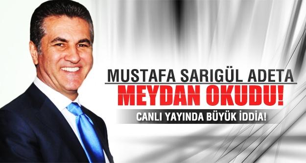 Mustafa Sarıgül adeta meydan okudu