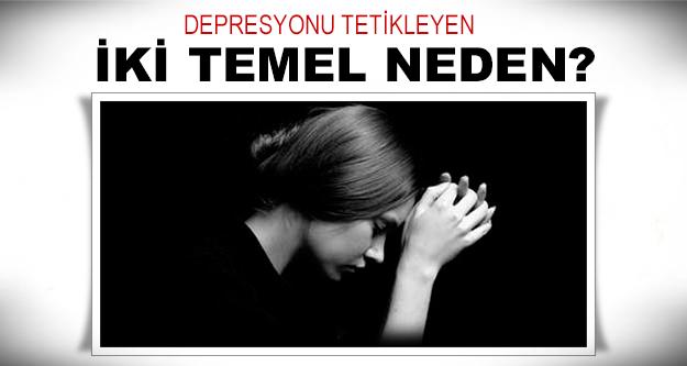 Neden depresyona gireriz?