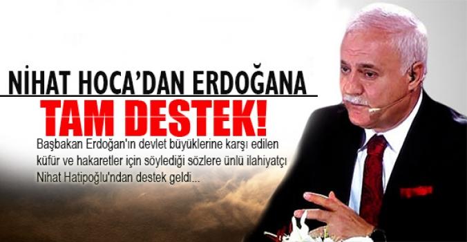 Nihat Hoca'dan Erdoğan'a tam destek