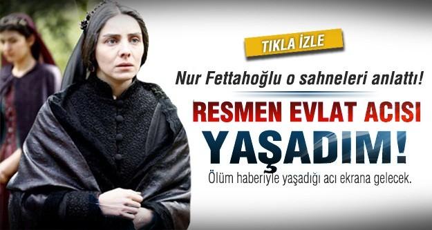 Nur Fettahoğlu: Evlat acısını yaşadım