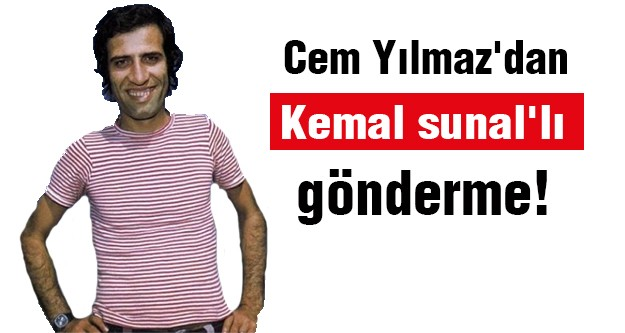 'O zaman Kemal Sunal yayınlama'