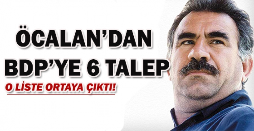 Öcalan'ın talep ettiği o 6 madde!