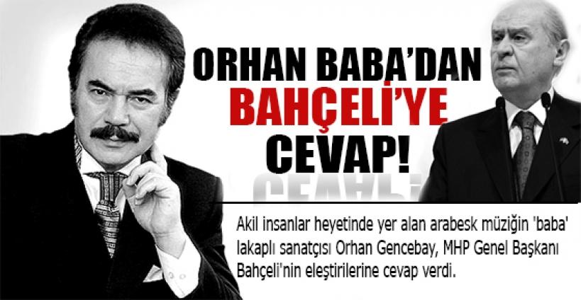 Orhan Baba'dan Bahçeli'ye cevap!