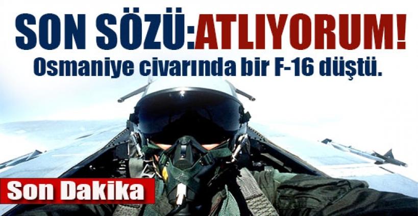 Osmaniye'de F-16 düştü
