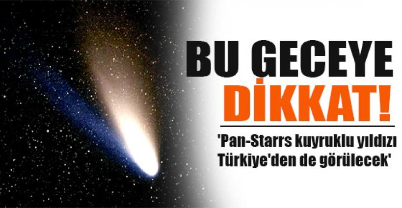 'Pan-Starrs kuyruklu yıldızı Türkiye'den de görülecek'