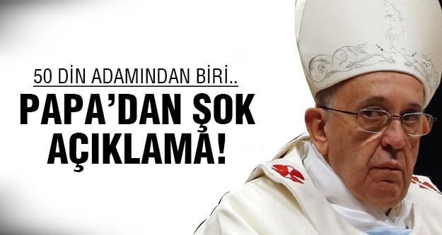 Papa öyle bir açıklama yaptı ki..