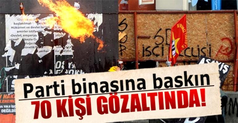 Parti binasına özel tim baskını 70 kişi gözaltında