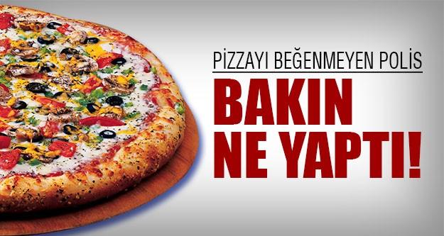 Pizzayı beğenmeyince..