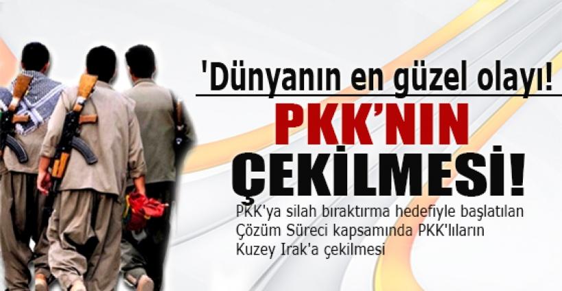 PKK'nın çekilmesi 'dünyanın en güzel olayı!