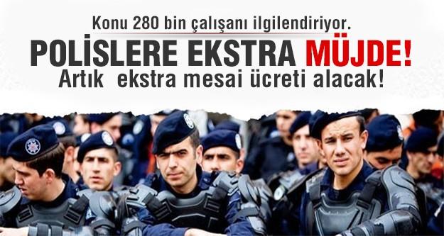 Polislere fazla mesai müjdesi