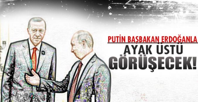 Putin Erdoğan ile ayak üstü temas kuracak!