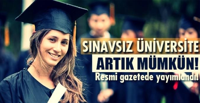 Resmi gazete yayımladı.Sınavsız üniversite artık mümkün!