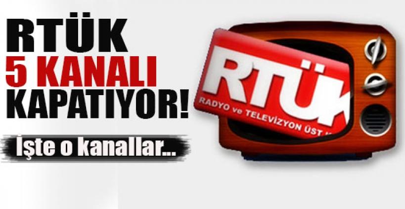 RTÜK'ten 5 kanal için kapatma kararı