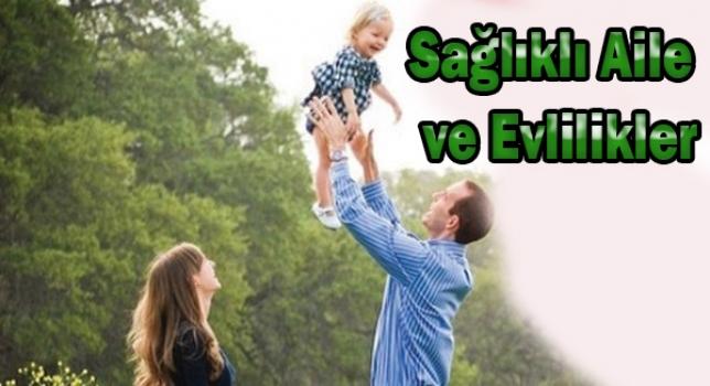 Sağlıklı Aile ve Evlilikler