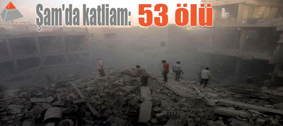 Şam'da katliam: 53 ölü