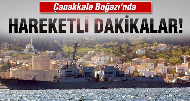 Savaş gemileri neden Çanakkale Boğazı'ndan geçti?