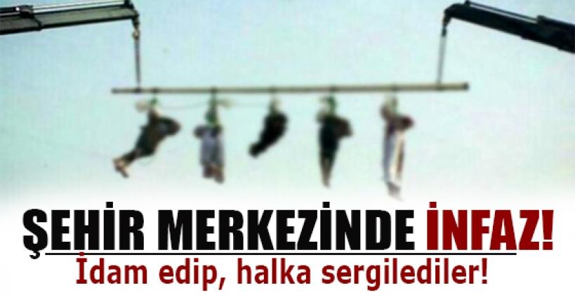 Şehir merkezinde idam ettiler...
