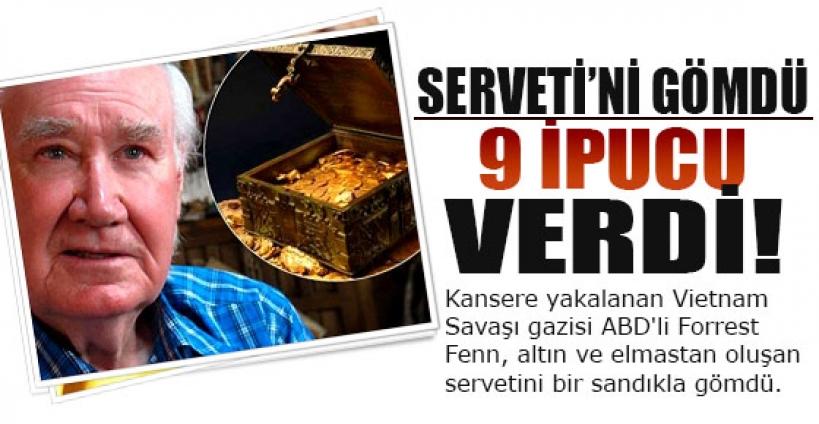 Servetini gömdü, 9 ipucu verdi
