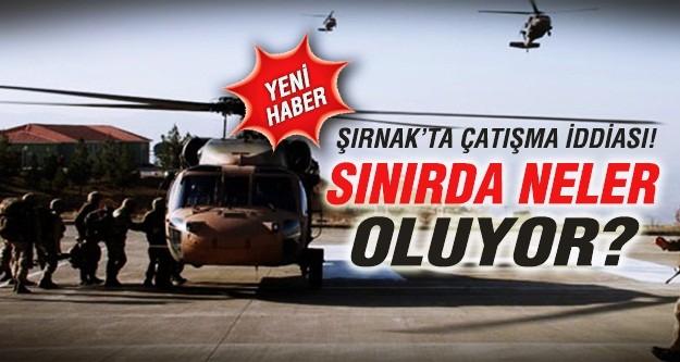 Şırnak'ta çatışma çıktı iddiası