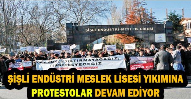 Şişli Endüstri Meslek Lisesi Yıkımına Protestolar Devam Ediyor
