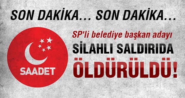 SP Belediye Başkan Adayı Behmen Aydın öldürüldü!
