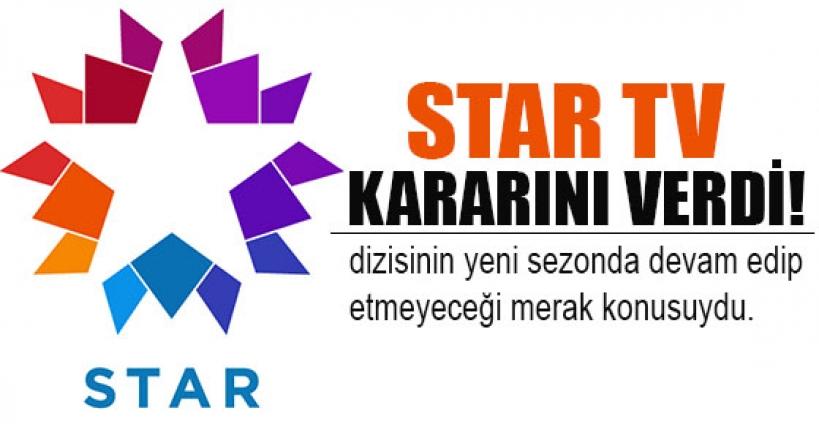 Star TV son kararını verdi!
